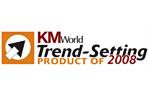 KM World 2008年度引领潮流产品